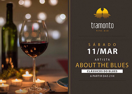 É HOJE! About the blues / Tramonto Wine Bar